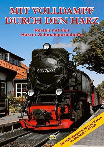 Mit Volldampf durch den Harz: Reisen mit den Harzer Schmalspurbahnen (Touristen-Reihe)