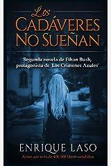 Los Cadáveres No Sueñan: Ethan Bush nº 2 (Volume 2) (Spanish Edition) Paperback