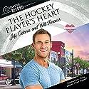 The Hockey Player's Heart: Dreamspun Desires, Book 50 Hörbuch von Jeff Adams, Will Knauss Gesprochen von: Finn Sterling