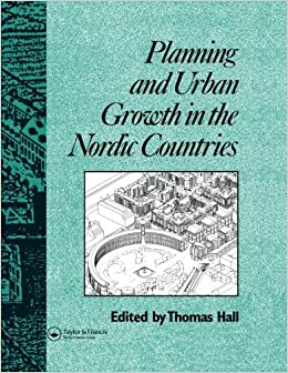 Planning and Urban Growth in Nordic Countries (Planning, History and Environment Series) by Thomas Hall (2011-11-18)