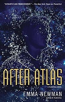 After Atlas (Planetfall Novel, A) by [Newman, Emma]