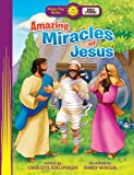 Amazing Miracles of Jesus, Charlotte Adelsperger, 078473349X