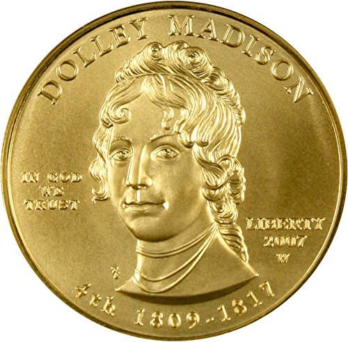 2007 W $10 First Spouse Dolley Madison Ten Dollar MS70 NGC