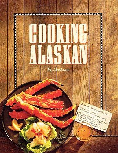 Cooking Alaskan by Alaskans