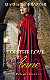 For the Love of Anne: Anne Boleyn's First Love