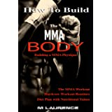 How To Build the MMA Body: Building a MMA Physique, The MMA Workout, Hardcore Workout, Hardcore Workout Routines, Diet Plan w