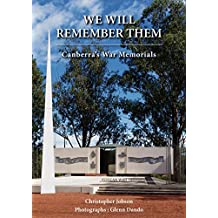 We Will Remember Them: Canberra's War Memorials