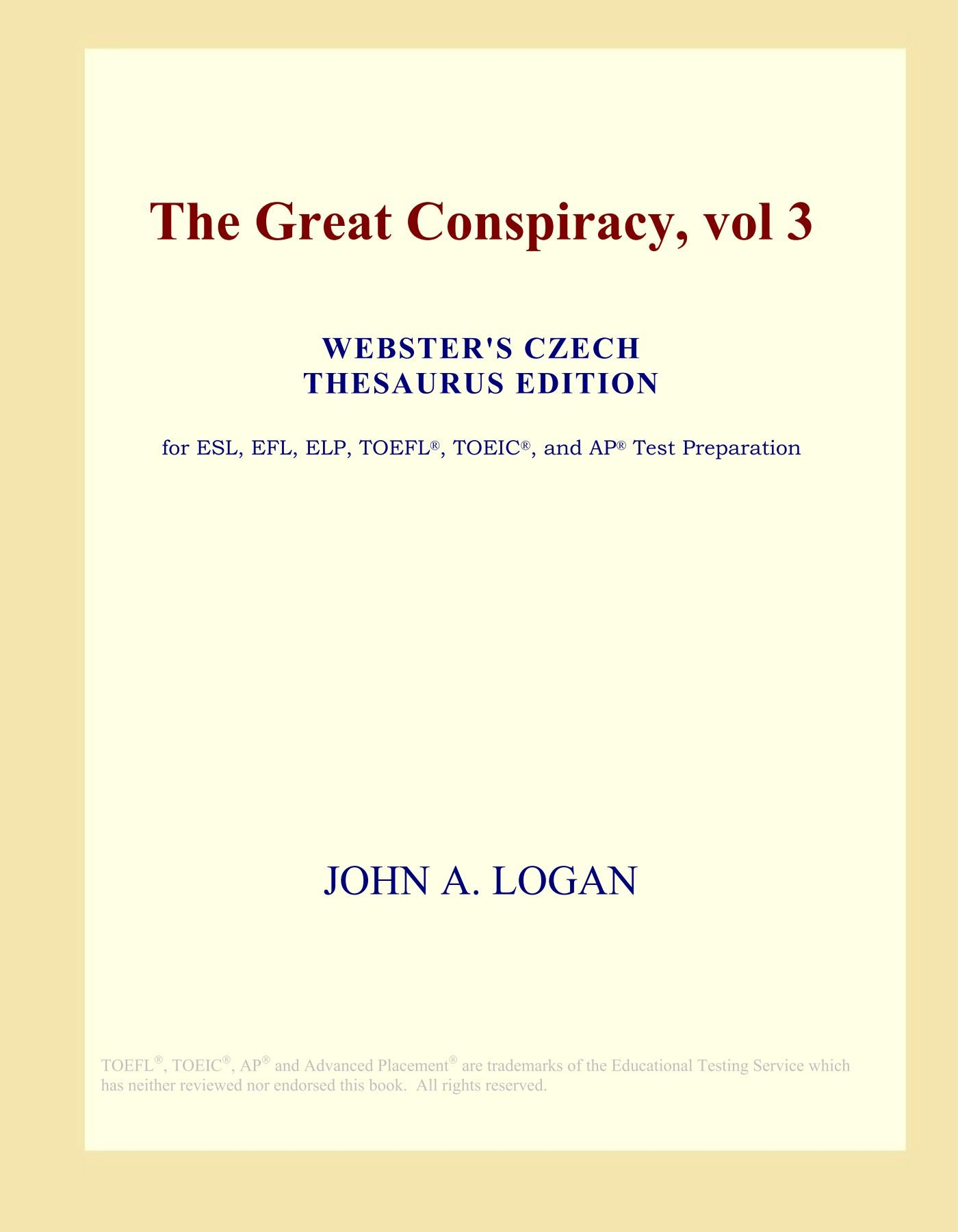 Read Online The Great Conspiracy, vol 3 (Webster's Czech Thesaurus Edition) PDF