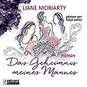 Das Geheimnis meines Mannes Hörbuch von Liane Moriarty Gesprochen von: Katja Sallay