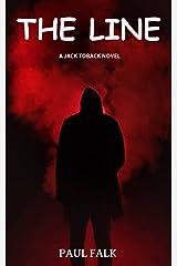 THE LINE: A JACK TOBACK NOVEL Kindle Edition