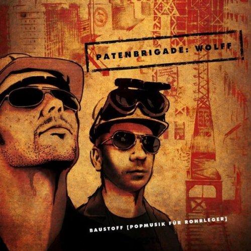 Patenbrigade: Wolff - Baustoff [Popmusik Für Rohrleger]