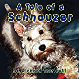 A Tale of a Schnauzer, Dr Richard Torricelli and Richard Torricelli, 1936343770