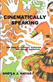 Cinematically Speaking, Sheila J. Nayar, 1572739657