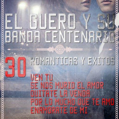 El Guero y Su Banda Centenario.