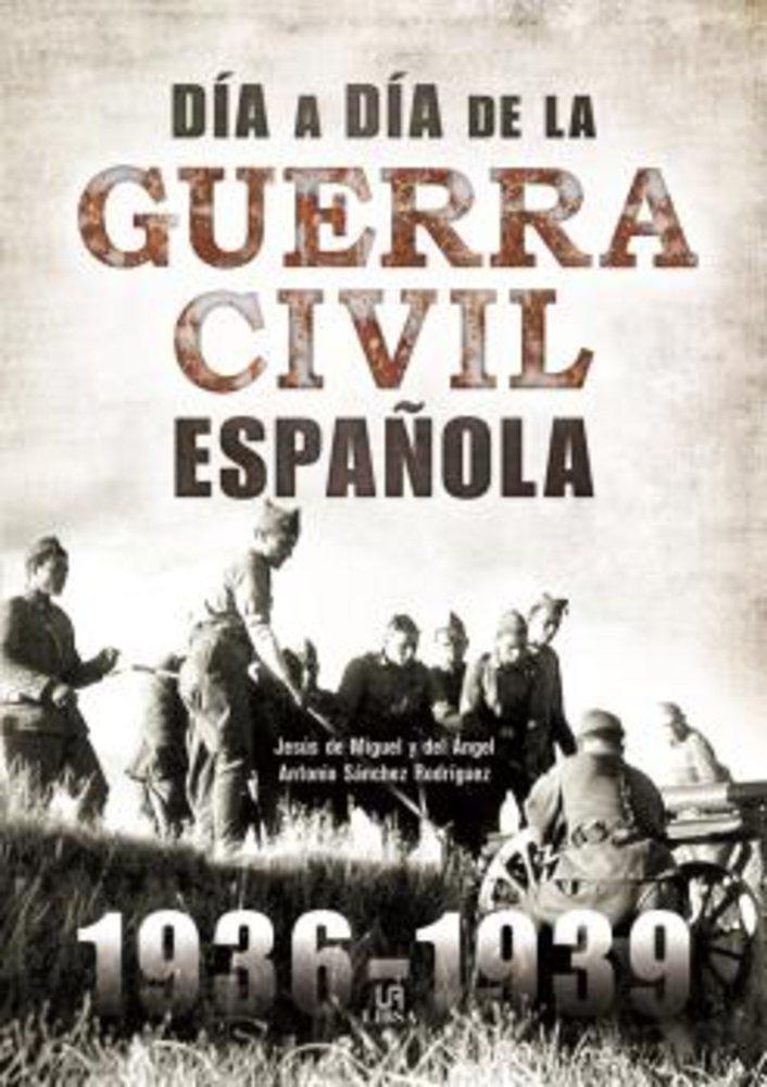 Día a Día de la Guerra Civil Española Secretos bélicos: Amazon.es ...