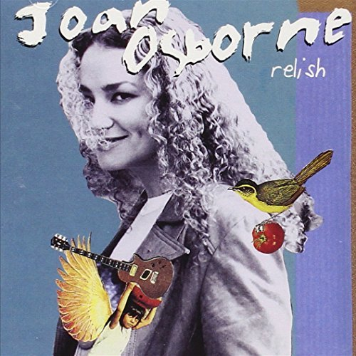 (Relish by Joan Osborne (1996-01-22))