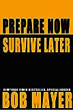 Prepare Now Survive Later