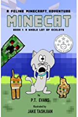 Minecat: A Feline Minecraft Adventure: A Whole Lot of Ocelots Kindle Edition