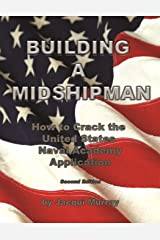 Building a Midshipman: How to Crack the United States Naval Academy Application Paperback