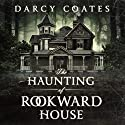 The Haunting of Rookward House Audiobook by Darcy Coates Narrated by Joe Hempel