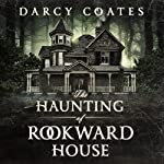 The Haunting of Rookward House | Darcy Coates