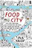 new york street food - Food and the City: New York's Professional Chefs, Restaurateurs, Line Cooks, Street Vendors, and Purveyors Talk About What They Do and Why They Do It