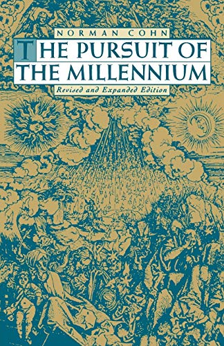 Image of The Pursuit of the Millennium: Revolutionary Millenarians and Mystical Anarchists of the Middle Ages, Revised and Expanded Edition