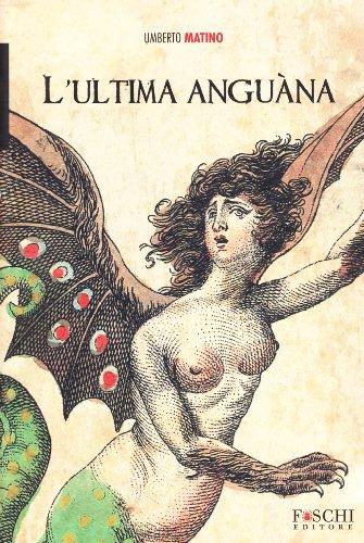 Lultima Anguàna Umberto Matino