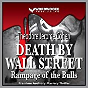 Death by Wall Street: Rampage of the Bulls: Detective Louis Martelli, NYPD, Mystery/Thriller Series, Book 1 | Theodore Jerome Cohen