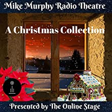 A Christmas Collection Performance by Mike Murphy Narrated by John Burlinson, Jeff Moon, Jennifer Fournier, K. G. Cross, Maureen Boutilier, Rebecca Thomas,  full cast