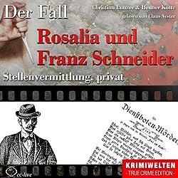 Stellenvermittlung, privat: Der Fall Rosalia und Franz Schneider