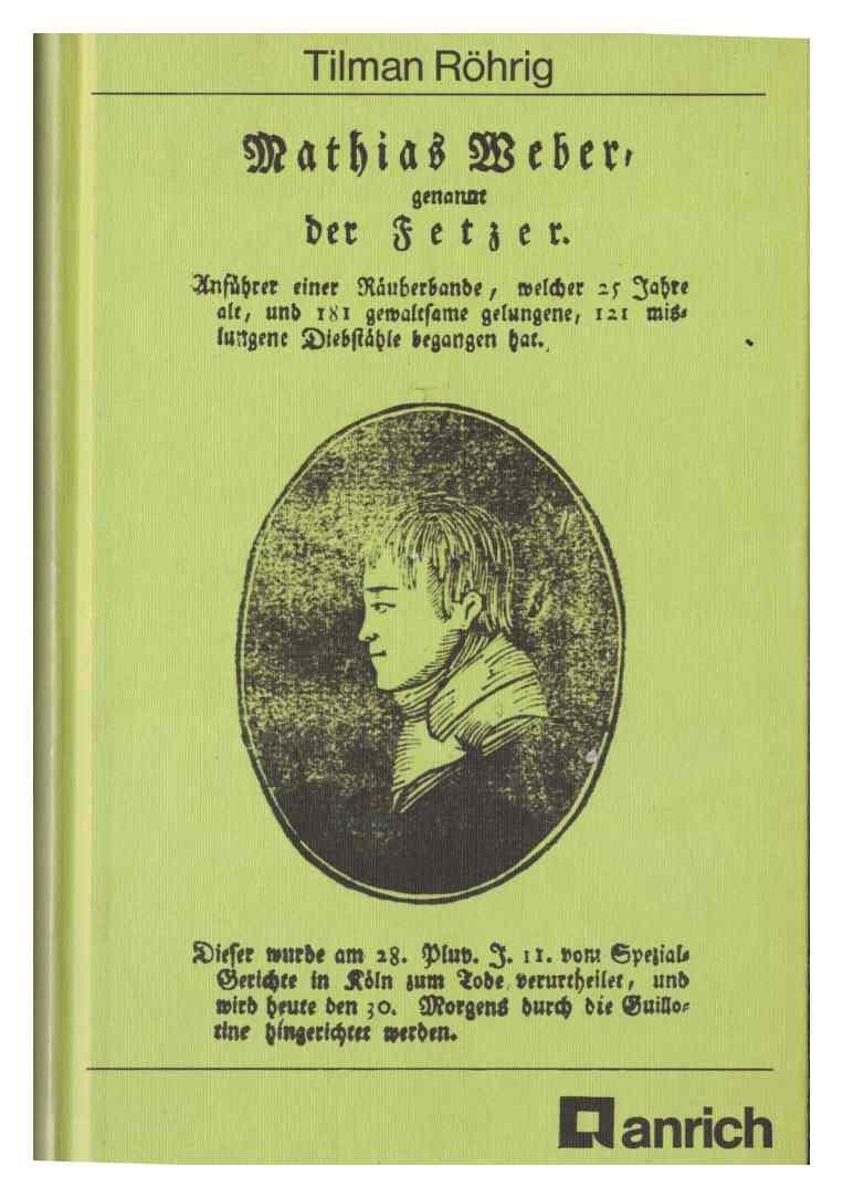 Mathias Weber, genannt der Fetzer. Wer hängen soll, ersäuft nicht ...