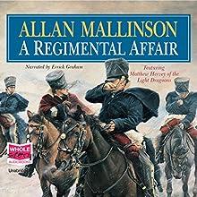 A Regimental Affair: Matthew Hervey, Book 3 Audiobook by Allan Mallinson Narrated by Errick Graham