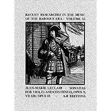 Baroque 11, Jean-Marie Leclair: Sonatas for Violin and Basso continuo, Opus 5, Opus 9; Opus 15. Part 4: Opus 9, Sonatas VII-XII; Opus 15, Posthumous Sonata (Recent Researches in the Music of the Baroque Era, Volume 11)