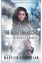 The Book Liberators: The Daughter Warrior (Volume 4) Paperback