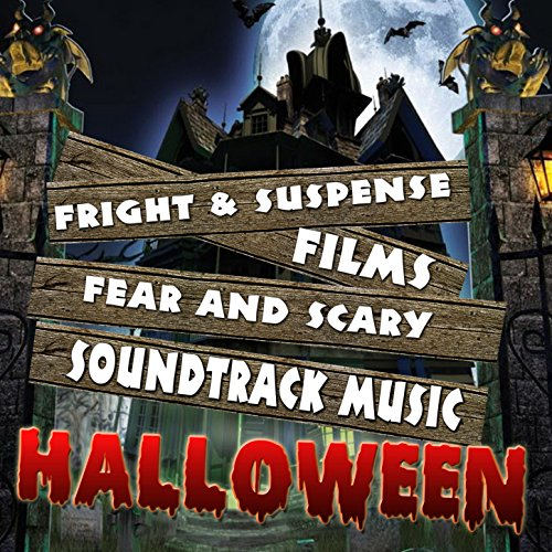 Fright & Suspense Films. Fear and Scary Soundtrack Music Halloween]()