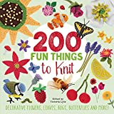 200 Fun Things to Knit: Decorative Flowers, Leaves, Bugs, Butterflies and More!