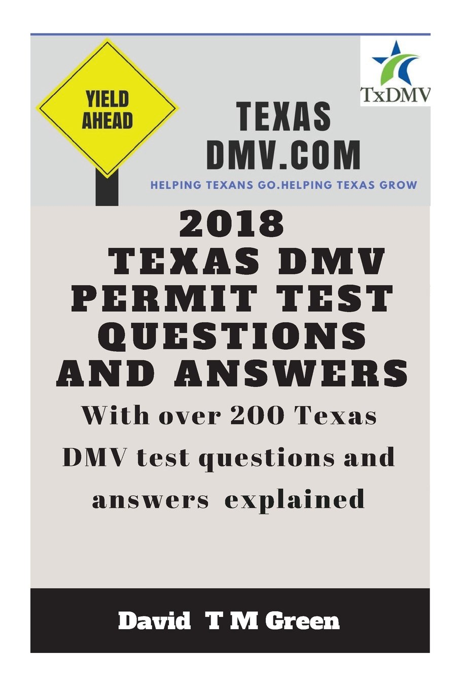 2018 Texas DMV Test Questions Ans Answers: Over 200 Texas DMV Questions  Answered and Explained Paperback – May 18, 2018