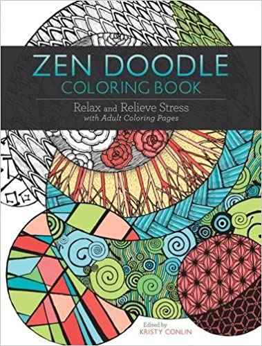 Zen Doodle Coloring Book Relax And Relieve Stress With Adult Pages Kristy Conlin 0035313664656 Books