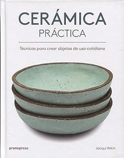 Crear con cerámica. Principios básicos, técnicas, proyectos ...