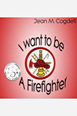 I Want to be a Firefighter Hardcover