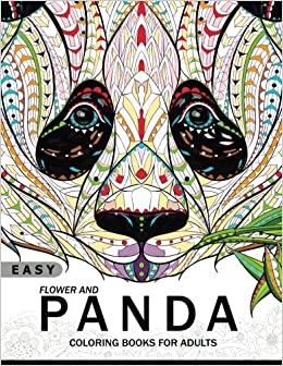 Easy Flower and Panda Coloring book for Adults: An Adult coloring ...