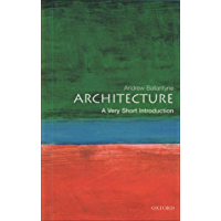 Architecture: A Very Short Introduction (Very Short Introductions Book 72) (English Edition)