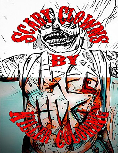 Scary Clown Drawing (Killer Coloring Scary Clowns: Scary Clowns (Volume)