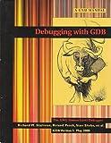 Debugging with GDB : The GNU Source-Level Debugger, for GDB Version 5, Stallman, Richard M. and Cygnus Solutions Staff, 1882114779