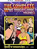 The Complete WWF Video Guide, Vol. 1: Rock 'n' Wrestling (1985-1989) (History of Wrestling)