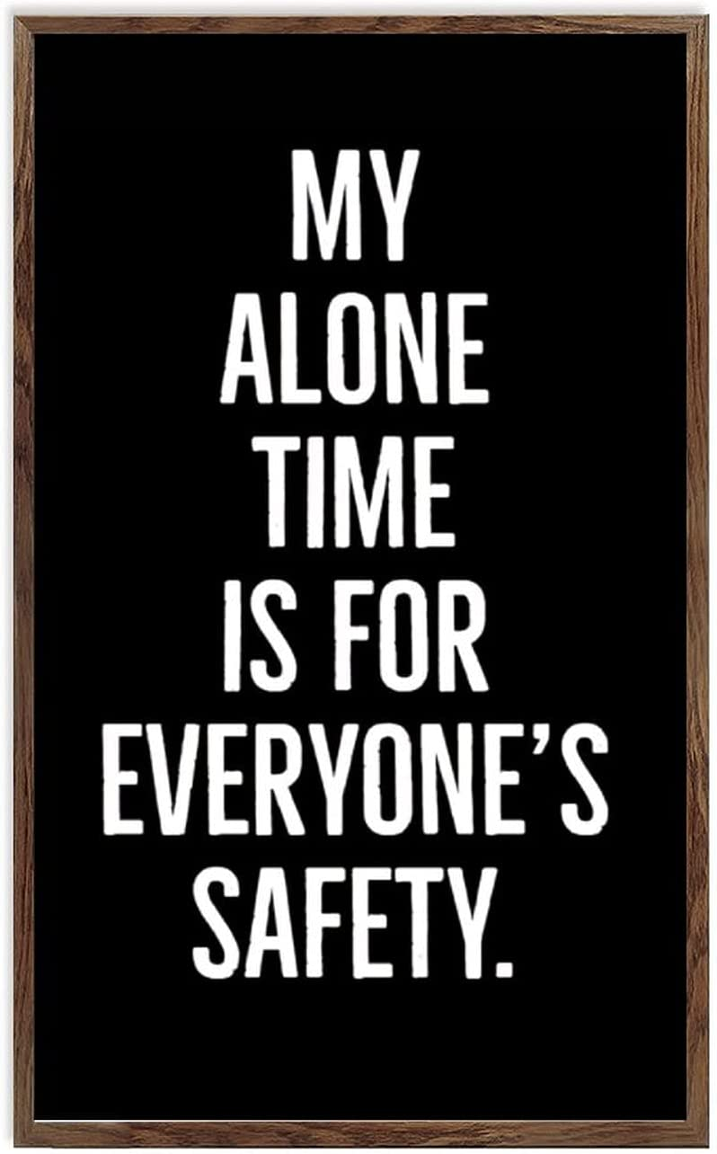 Vertical Version Wooden Wall Decor Sign My Alone Time is for Everyone's Safety Wood Framed Signs for Home Wall Art Hanging Sign Decoration for Bedroom 8