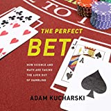 Perfect Bet: How Science and Math Are Taking the Luck out of Gambling