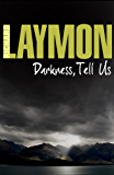 Darkness, Tell Us: An adventure turns sour in this chilling tale