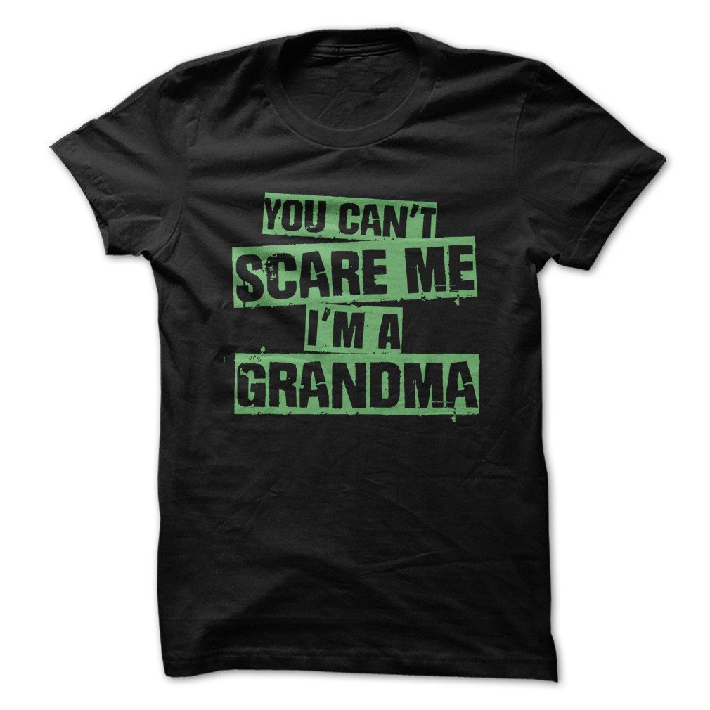 Love Apparel You Can't Scare Me,  'm A Grandma Funny Made On Demand In Usa Shirts